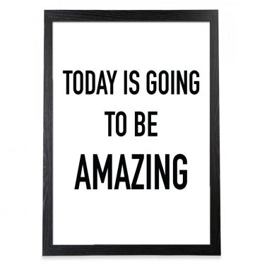 "Poster ""Today is amazing"" enmarcado en negro"