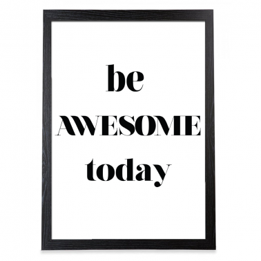 "Poster ""Be awesome today"" enmarcado en negro"